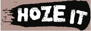 HOZE IT